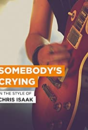 Chris Isaak: Somebody's Crying (Video 1995) - IMDb