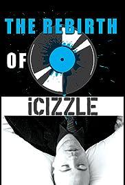 The Rebirth of ICIZZLE Poster