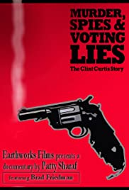 Murder, Spies & Voting Lies: The Clint Curtis Story (2008) Poster - Movie Forum, Cast, Reviews