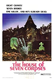 The House of Seven Corpses Poster