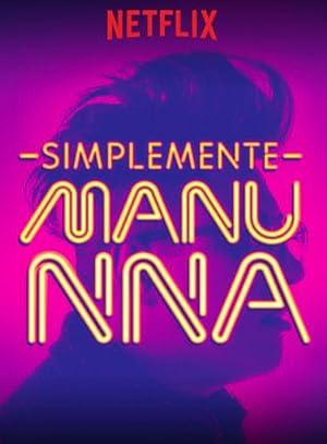 Where to stream Manu Nna: Simplemente Manu NNa