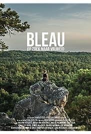 Bleau: Op zoek naar vrijheid
