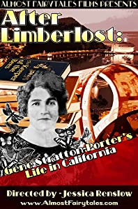 Movies downloads online After Limberlost: Gene Stratton-Porter's Life in California by none [mov]