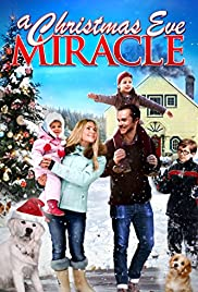 A Christmas Eve Miracle (2015) Poster - Movie Forum, Cast, Reviews