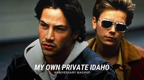 'My Own Private Idaho'   Anniversary Mashup
