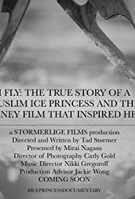 Primary photo for I Fly: The True Story of a Muslim Ice Princess and the Disney Film That Inspired Her