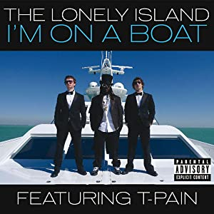 The Lonely Island Feat. T-Pain: I'm on a Boat