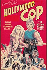 Hollywood Cop(1987) Poster - Movie Forum, Cast, Reviews