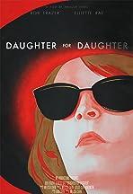 Daughter for Daughter