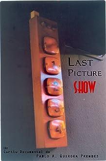 Last Picture Show (2005)