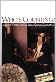 Who's Counting? Marilyn Waring on Sex, Lies and Global Economics Poster