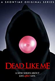 Dead Like Me (2003)