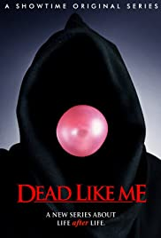 Dead Like Me Poster