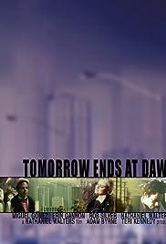Tomorrow Ends at Dawn Poster
