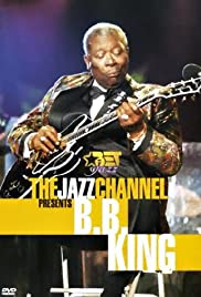 The Jazz Channel Presents B.B. King Poster