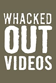 Whacked Out Videos (2008)
