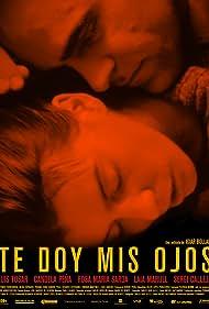 Te doy mis ojos (2003) Poster - Movie Forum, Cast, Reviews