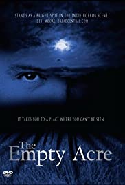 The Empty Acre (2007) Poster - Movie Forum, Cast, Reviews