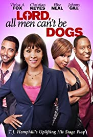 Lord, All Men Can't Be Dogs Poster