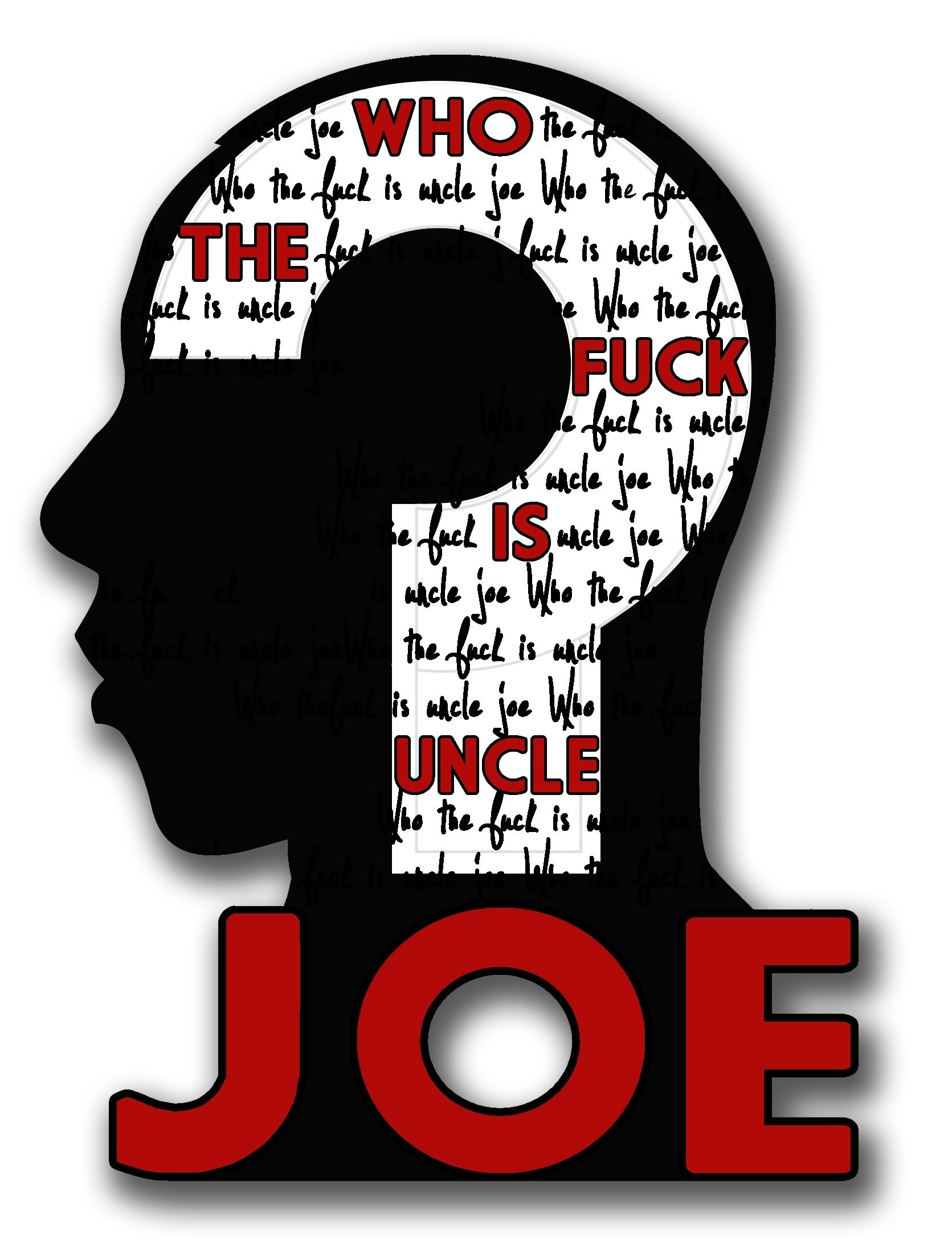 Who the F*ck Is Uncle Joe? (2013)