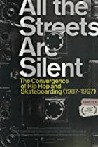 All the Streets Are Silent: The Convergence of Hip Hop and Skateboarding (1987-1997) (2021) Poster