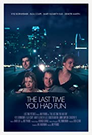 The Last Time You Had Fun (2014) Poster - Movie Forum, Cast, Reviews