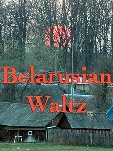 Belarusian Waltz (2007)