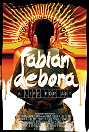 Fabian Debora, a Life for Art Poster