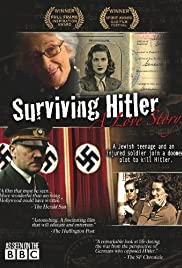 Surviving Hitler: A Love Story (2010) Poster - Movie Forum, Cast, Reviews