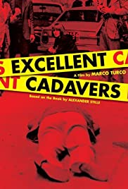 Excellent Cadavers (2005) Poster - Movie Forum, Cast, Reviews