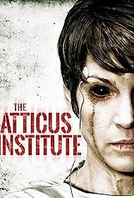 The Atticus Institute (2015) Poster - Movie Forum, Cast, Reviews