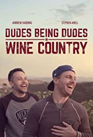 Dudes Being Dudes in Wine Country (2015)