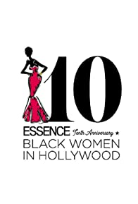 Primary photo for Essence 10th Anniversary Black Women In Hollywood Awards