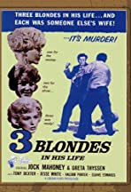 Three Blondes in His Life