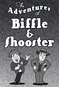 Primary photo for The Adventures of Biffle and Shooster