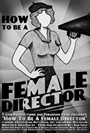 How to Be a Female Director Poster