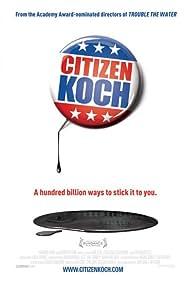 Citizen Koch Poster - Movie Forum, Cast, Reviews