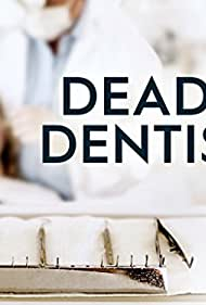 Deadly Dentists (2017)