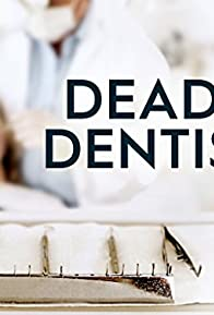 Primary photo for Deadly Dentists