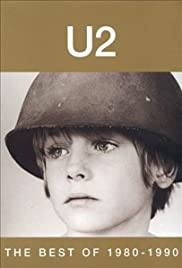 U2: The Best of 1980-1990(1999) Poster - Movie Forum, Cast, Reviews