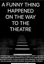 A Funny Thing Happened on the Way to the Theatre