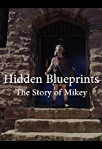 Hidden Blueprints: The Story of Mikey