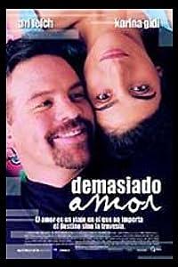 Movie trailers 1080p download Demasiado amor Spain [360p]