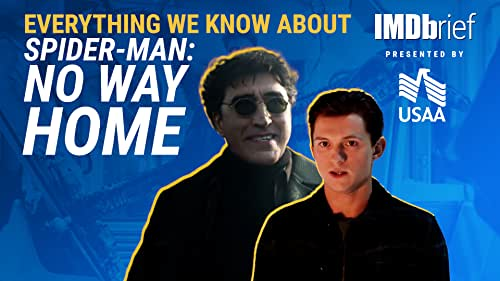 Everything We Know About 'Spider-Man: No Way Home'