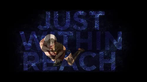 Just Within Reach - Trailer
