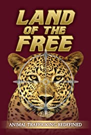 Land of the Free: Animal Trafficking Redefined Poster