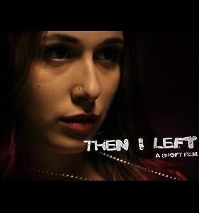 Latest movie downloads online Then I Left [720px]