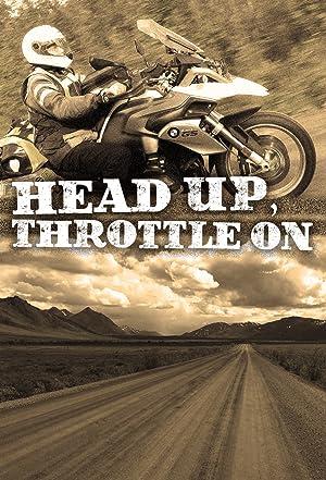 Head Up, Throttle On