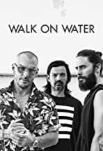 30 Seconds to Mars: Walk on Water