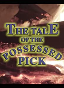 The Tale of the Possessed Pick